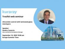"Register now for the Trosifol® web seminar ""Ultraviolet control with laminated glass interlayers """