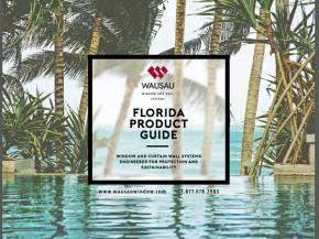 Florida Product Guide: Window and Curtainwall Systems Engineered for Protection and Sustainability