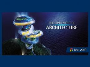 BAU 2019: Long Night of Architecture