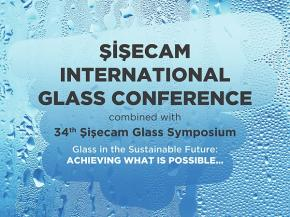Şişecam International Glass Conference will discuss new technologies and future of glass industry