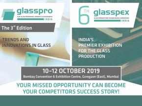 glasspro / glasspex INDIA 2019 - A Premier Exhibition for Complete Glass Industry