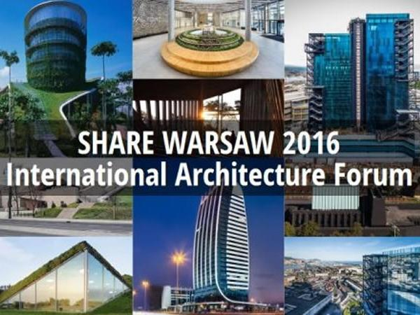 Visionary architecture at SHARE International Architecture Forum Warsaw 2016 edition