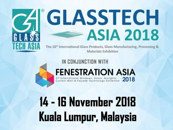 Glasstech Asia 2018 & Fenestration Asia 2018 Returns to Malaysia