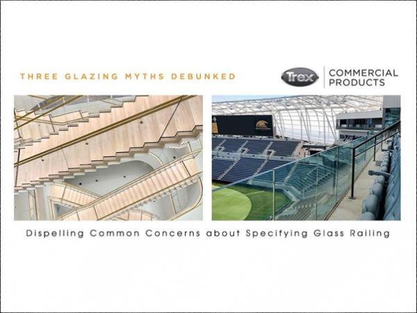 THREE GLAZING MYTHS DEBUNKED - Dispelling Common Concerns about Specifying Glass Railing