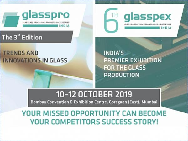 6th glasspex INDIA & 3rd glasspro INDIA brings latest trends & innovations in the Indian Subcontinent