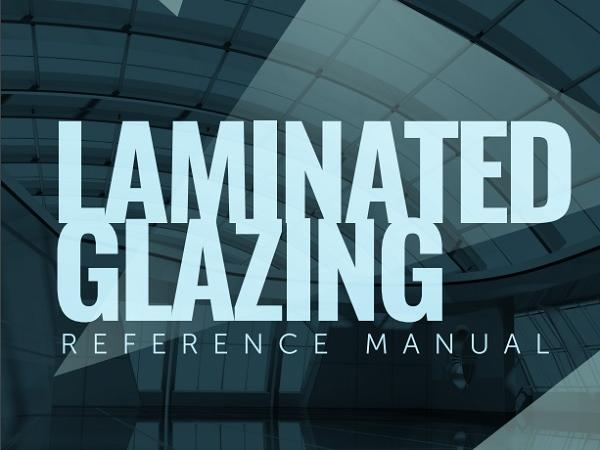 NGA Announces New Laminated Glazing Reference Manual