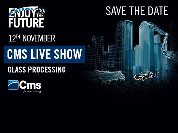 CMS Glass Technology Live show:12 November