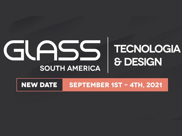 Glass South America 2021 has been postponed to 01-04 September