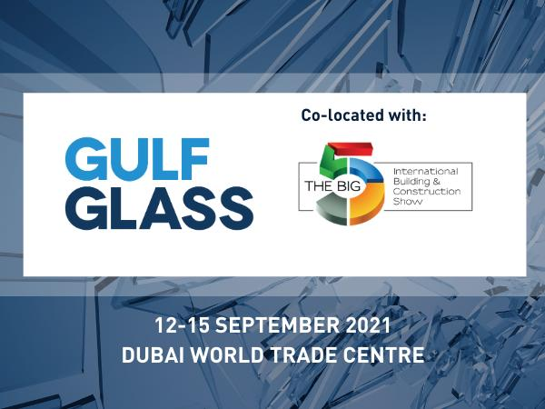 The upcoming edition of Gulf Glass will take place in 2021
