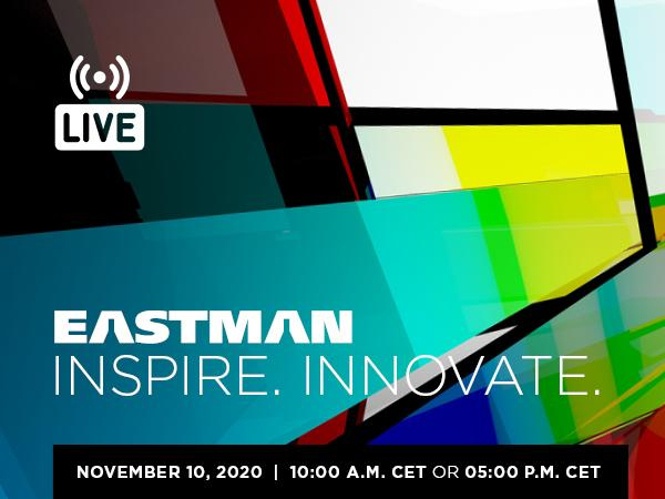 Let Eastman inspire you with true innovation over a Live Stream Event