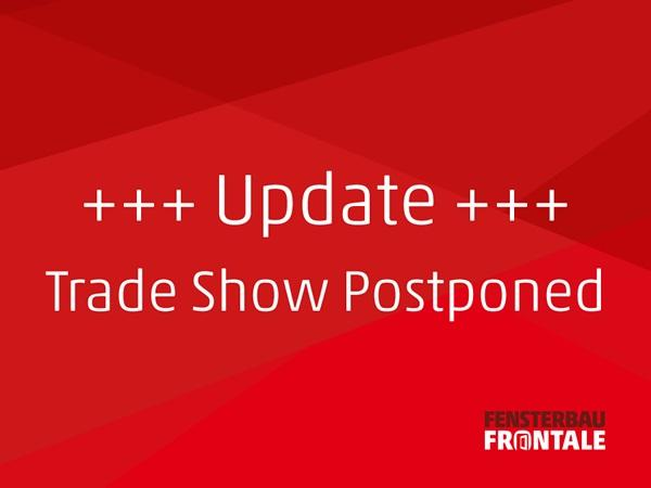 Postponement of FENSTERBAU FRONTALE and HOLZHANDWERK 2020