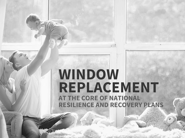 Window replacement at the core of national resilience and recovery plans